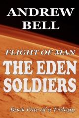 FLIGHT of MAN - The Eden Soldiers