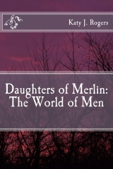 Daughters of Merlin: The World of Men