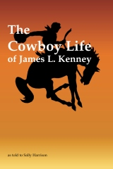 The Cowboy Life of James L. Kenney