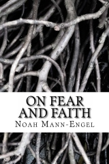 On Fear and Faith