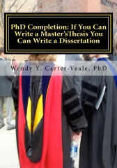 PhD Completion: If You Can Write a Master's Thesis You Can Write a Dissertation