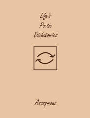 Life's Poetic Dichotomies