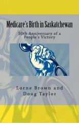 Medicare's Birth in Saskatchewan