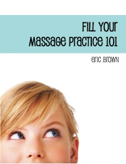 Fill Your Massage Practice 101