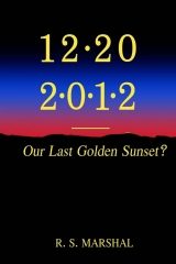 12-20-2012; Our Last Golden Sunset?