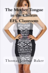 The Mother Tongue in the Chilean EFL Classroom
