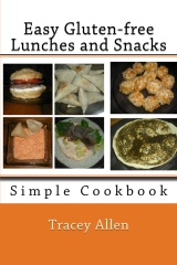 Easy Gluten-free Lunches and Snacks