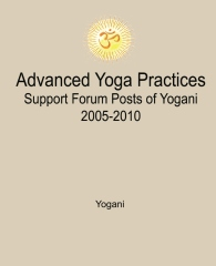 Advanced Yoga Practices Support Forum Posts of Yogani, 2005-2010