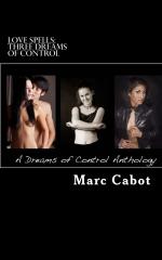 Love Spells: Three Dreams of Control