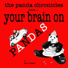 The Panda Chronicles Book 1: Your Brain on Pandas