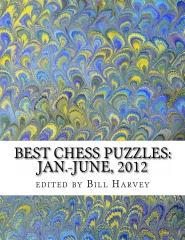 Best Chess Puzzles:  Jan.-June, 2012