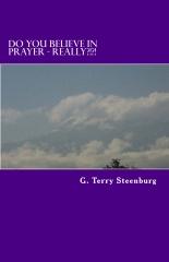 Do You Believe In Prayer - REALLY?!?!