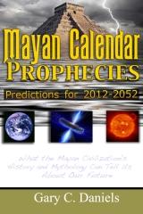 Mayan Calendar Prophecies: Predictions for 2012-2052
