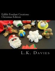 Edible Fondant Creations:Christmas Edition