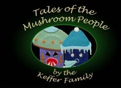 Tales of the Mushroom People