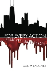 FOR EVERY ACTION There Are Consequences