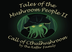 Tale of the Mushroom People II:  Call of Cthulhushroom