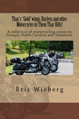 """Thar's """"Gold""""wings, Harleys and other Motorcycles in Them Thar Hills!"""
