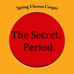 The Secret. Period.