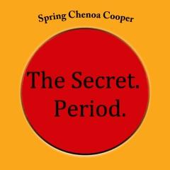The Secret. Period.