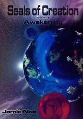 Seals of Creation (book 1) Awakening
