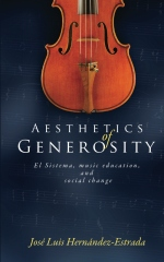 Aesthetics of Generosity: El Sistema, Music Education, and Social Change