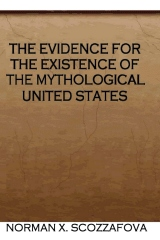 The Evidence for the Existence of the Mythological United States