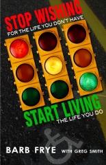 Stop Wishing, Start Living