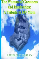 The Woman of Greatness and Inspiration: A Tribute to My Mom