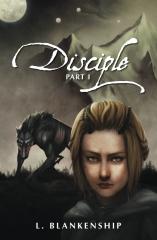 Disciple, Part I