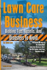 Lawn Care Business Bidding Tips, Upsells, And Disasters To Avoid.