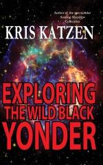 Exploring the Wild Black Yonder