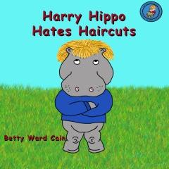 Harry Hippo Hates Haircuts