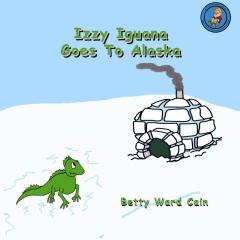 Izzy Iguana Goes To Alaska