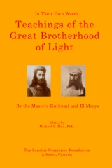 Teachings of the Great Brotherhood of Light--In Their Own Words