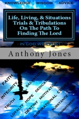 Life Living & Situations Trials & Tribulations On The Path To Finding The Lord