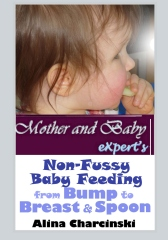 Mother and Baby Expert's Non-Fussy Baby Feeding from Bump to Breast & Spoon