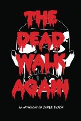 The Dead Walk Again