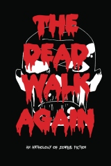 The Dead Walk Again