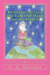 Reminiscences of the Last Old Maid on the Planet