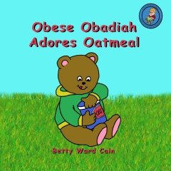 Obese Obadiah Adores Oatmeal