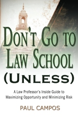 Don't Go To Law School (Unless)