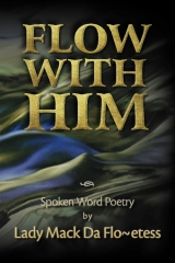 Flow With Him Spoken Word Poetry