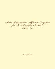 Slave Importation Affidavit Registers for Nine Georgia Counties, 1818 - 1847