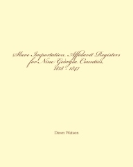 Slave Importation Affidavit Registers for Nine Georgia Counties, 1818 - 1847