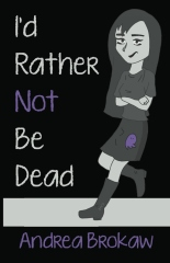 I'd Rather Not Be Dead