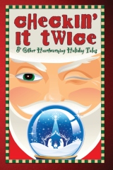 Checkin' It Twice & Other Heartwarming Holiday Tales