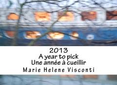 2013, a year to pick, une année à cueillir