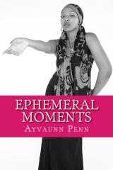 Ephemeral Moments