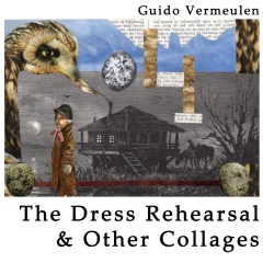 The Dress Rehearsal & Other Collages